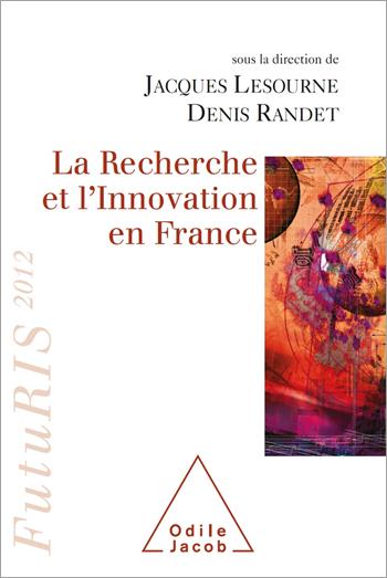 Recherche et l'Innovation en France (La) - FutuRIS 2012