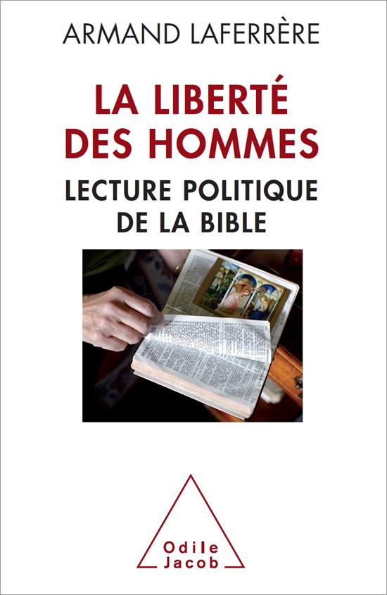 Liberté des hommes (La) - Lecture politique de la Bible