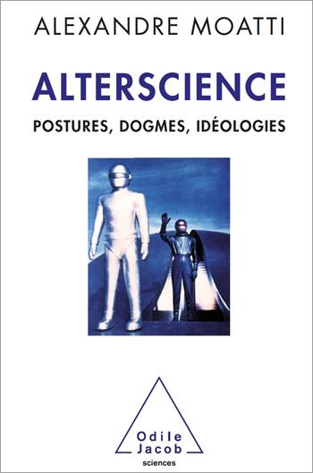 Alterscience - Postures, dogmes, idéologies