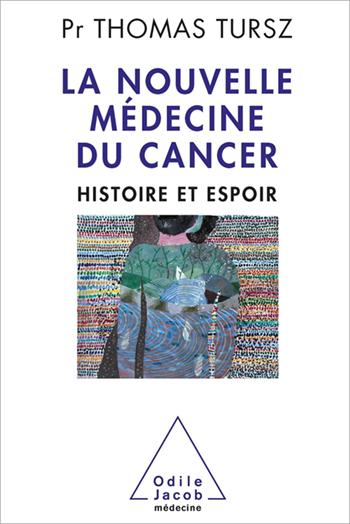 Nouvelle Médecine du cancer (La) - Histoire et espoir