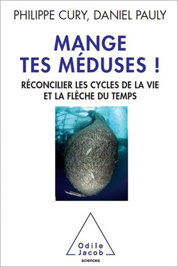 Mange tes méduses! - Réconcilier les cycles de la vie et la flèche du temps