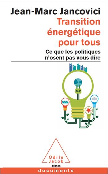 Transition énergétique pour tous - Ce que les politiques n'osent pas vous dire
