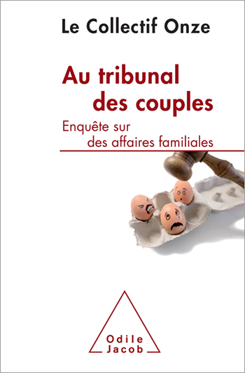 Au tribunal des couples - Enquête sur des affaires familiales