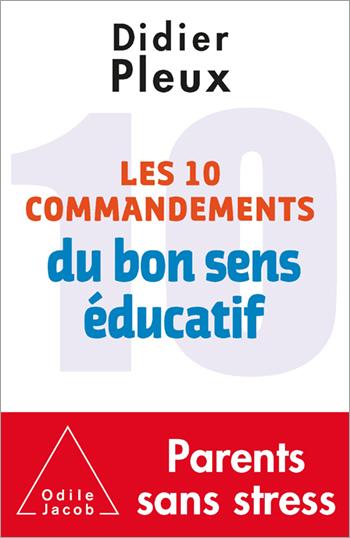 10 commandements du bon sens éducatif (Les)
