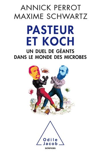 Pasteur et Koch - Un duel de géants dans le monde des microbes
