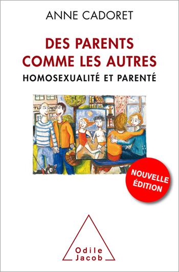 Des parents comme les autres - Homosexualité et parenté