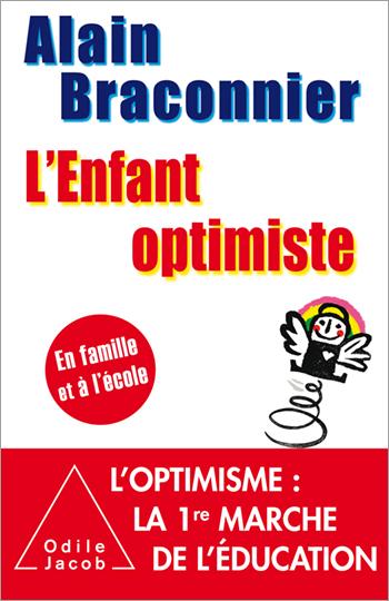 Enfant optimiste (L') - En famille et à l'école