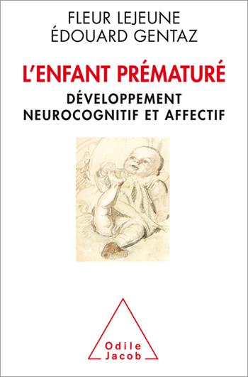 Enfant prématuré (L') - Développement neurocognitif et affectif