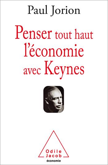 Paul Jorion - Penser Tout Haut l'Économie Avec Keynes