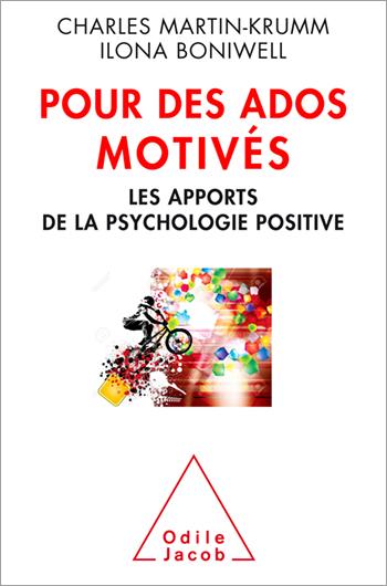Pour des ados motivés - Les apports de la psychologie positive