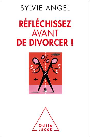 Réfléchissez avant de divorcer !