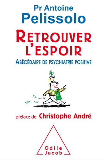 Retrouver l'espoir - Abécédaire de psychiatrie positive