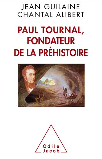 Paul Tournal, fondateur de la préhistoire