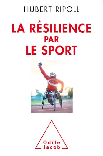 Résilience par le sport (La) - Surmonter le handicap