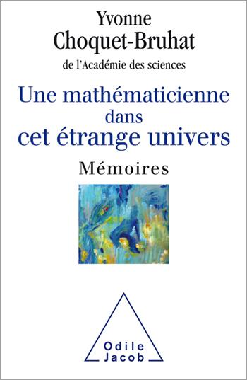 Une mathématicienne dans cet étrange univers - Mémoires