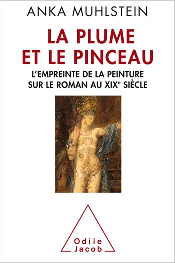 Plume et le Pinceau (La) - L'empreinte de la peinture sur le roman au XIXe siècle