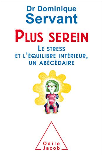 Plus serein - Le stress et l'équilibre intérieur, un abécédaire