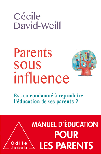 Parents sous influence - Est-on condamné à reproduire l'éducation de ses parents ?