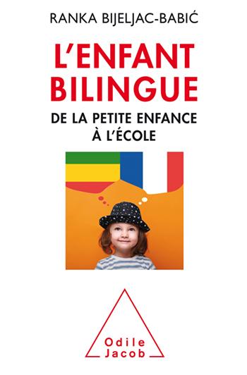 Enfant bilingue (L') - De la petite enfance à l'école