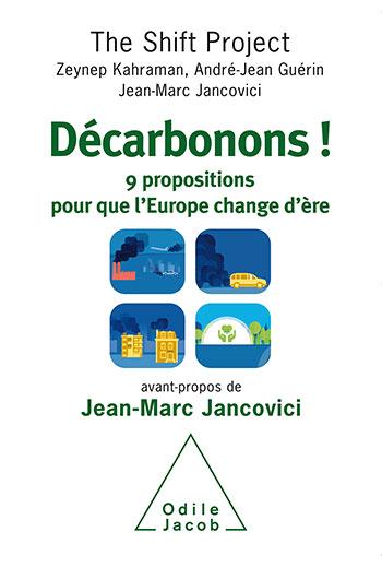 Décarbonons ! - 9 propositions pour que l'Europe change d'ère