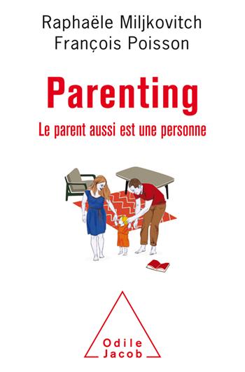 Parenting, Le parent aussi est une personne