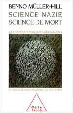 Science nazie, Science de mort - L'extermination des Juifs, des Tziganes et des malades mentaux de 1933 à 1945