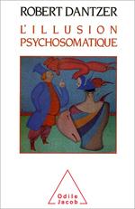 Illusion psychosomatique (L')