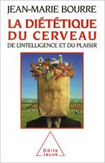 Diététique du cerveau (La) - De l'intelligence et du plaisir