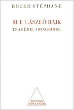 Rue László Rajk - Tragédie hongroise