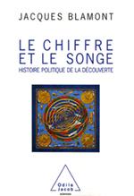 Chiffre et le Songe (Le) - Histoire politique de la découverte