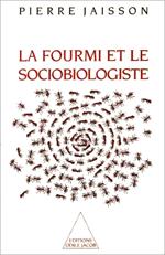 Fourmi et le Sociobiologiste (La)