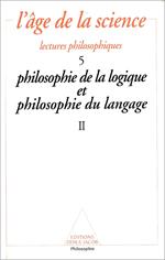 Philosophie de la logique et philosophie du langage (2)