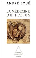 Médecine du fœtus (La)