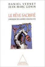 Rêve sacrifié (Le) - Chronique des guerres yougoslaves