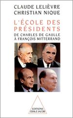 École des Présidents (L') - De Charles de Gaulle à François Mitterrand