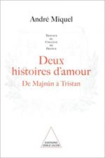 Deux Histoires d'amour - De Majnûn à Tristan