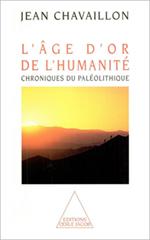 Âge d'or de l'humanité (L') - Chroniques du paléolithique