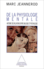 De la physiologie mentale - Histoire des relations entre biologie et psychologie