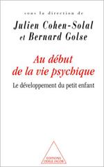 Au début de la vie psychique - Le développement du petit enfant
