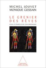 Grenier des rêves (Le) - Essai d'onirologie diachronique