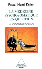 Médecine psychosomatique en question (La) - Le savoir du malade