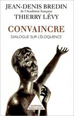 Convaincre - Dialogue sur l'éloquence