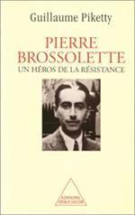 Pierre Brossolette - Un héros de la Résistance