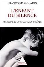 Enfant du silence (L') - Histoire d'une schizophrénie