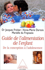 Guide de l'alimentation de l'enfant (Le) - De la conception à l'adolescence