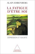Fatigue d'être soi (La) - Dépression et société