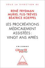 Procréations médicalement assistées : vingt ans après (Les) - Colloque Gypsy III.