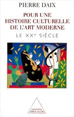 Pour une histoire culturelle de l'art moderne - Le XX<sup>e</sup> siècle