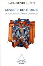 Énergie des étoiles (L') - La fusion nucléaire contrôlée