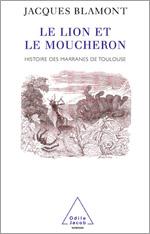 Lion et le Moucheron (Le) - Histoire des marranes de Toulouse